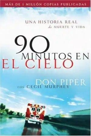 90 Minutos en el cielo | Don Piper [Descargar ePub y PDF]