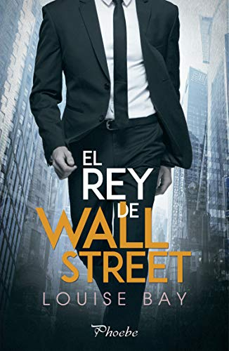El Rey de Wall Street | Louise Bay [Descargar ePub y PDF]