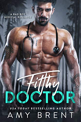 Filthy Doctor (Chicos malos 2) | Amy Brent