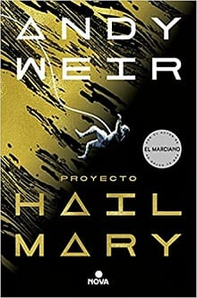 Proyecto Hail Mary | Andy Weir